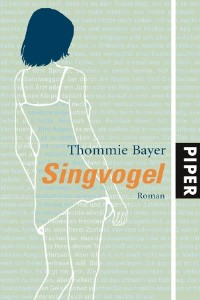 Thommie Bayer: Singvogel