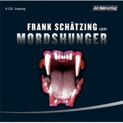 Hörbuch: Frank Schätzing - Mordshunger