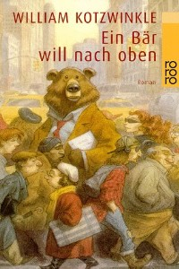 William Kotzwinkle - Ein Bär will nach oben - Rezension Lettern.de